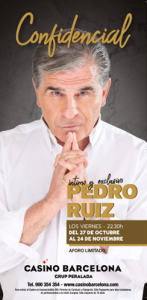Pedro Ruiz Casino Barcelona